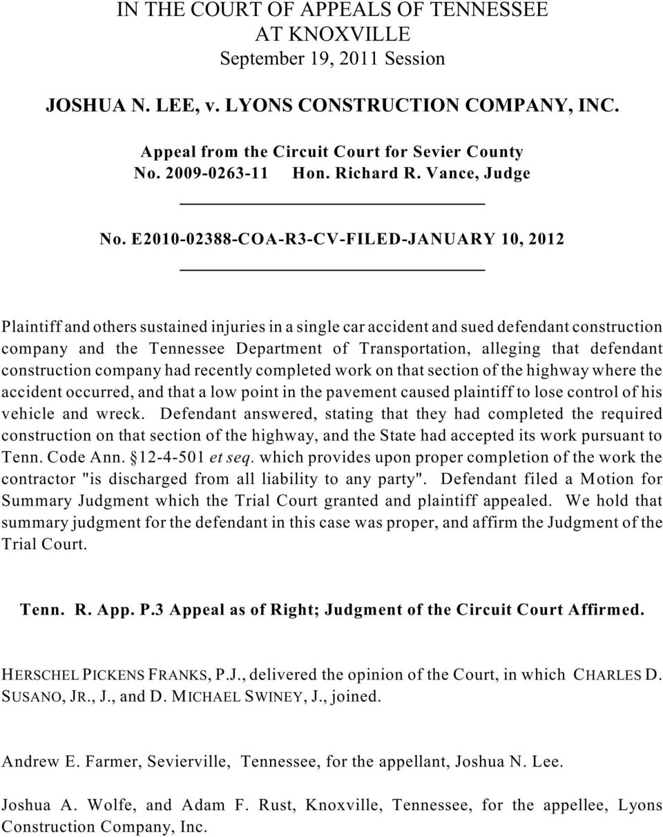 E2010-02388-COA-R3-CV-FILED-JANUARY 10, 2012 Plaintiff and others sustained injuries in a single car accident and sued defendant construction company and the Tennessee Department of Transportation,