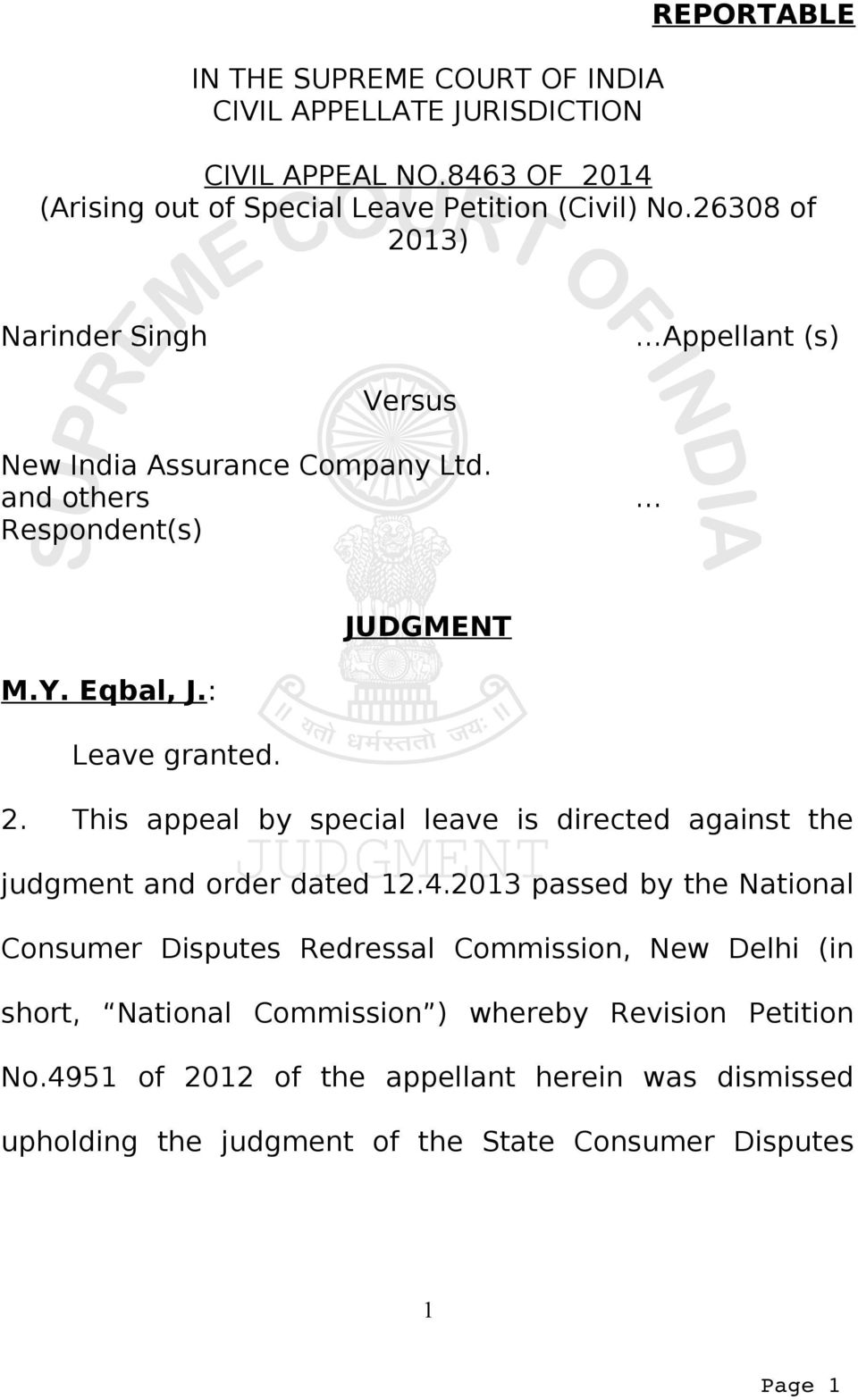 4.2013 passed by the National Consumer Disputes Redressal Commission, New Delhi (in short, National Commission ) whereby Revision Petition No.