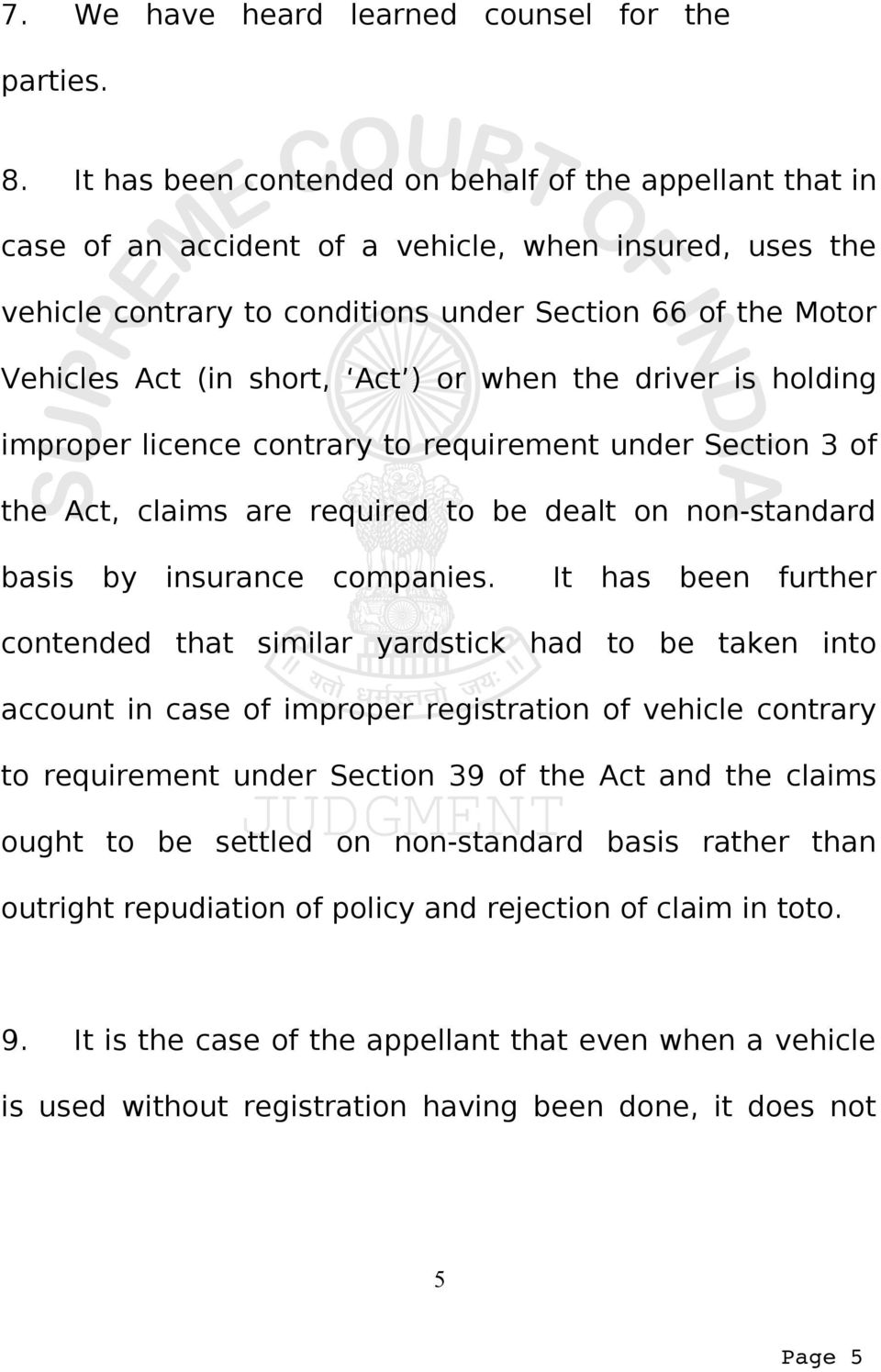 Act ) or when the driver is holding improper licence contrary to requirement under Section 3 of the Act, claims are required to be dealt on non-standard basis by insurance companies.
