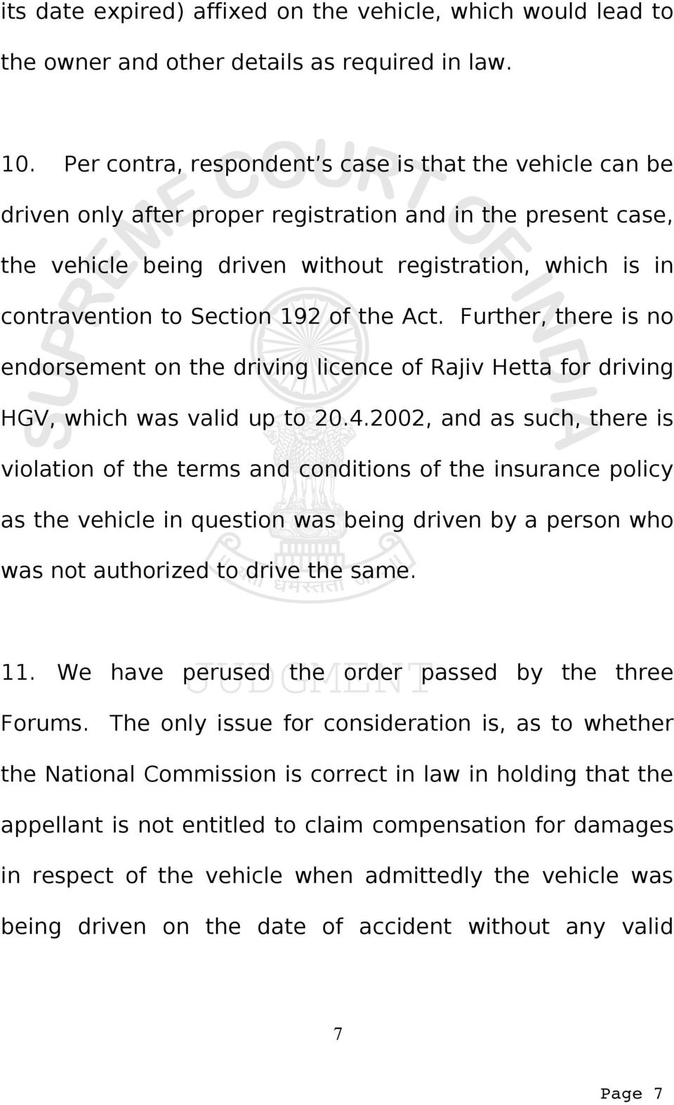 Section 192 of the Act. Further, there is no endorsement on the driving licence of Rajiv Hetta for driving HGV, which was valid up to 20.4.