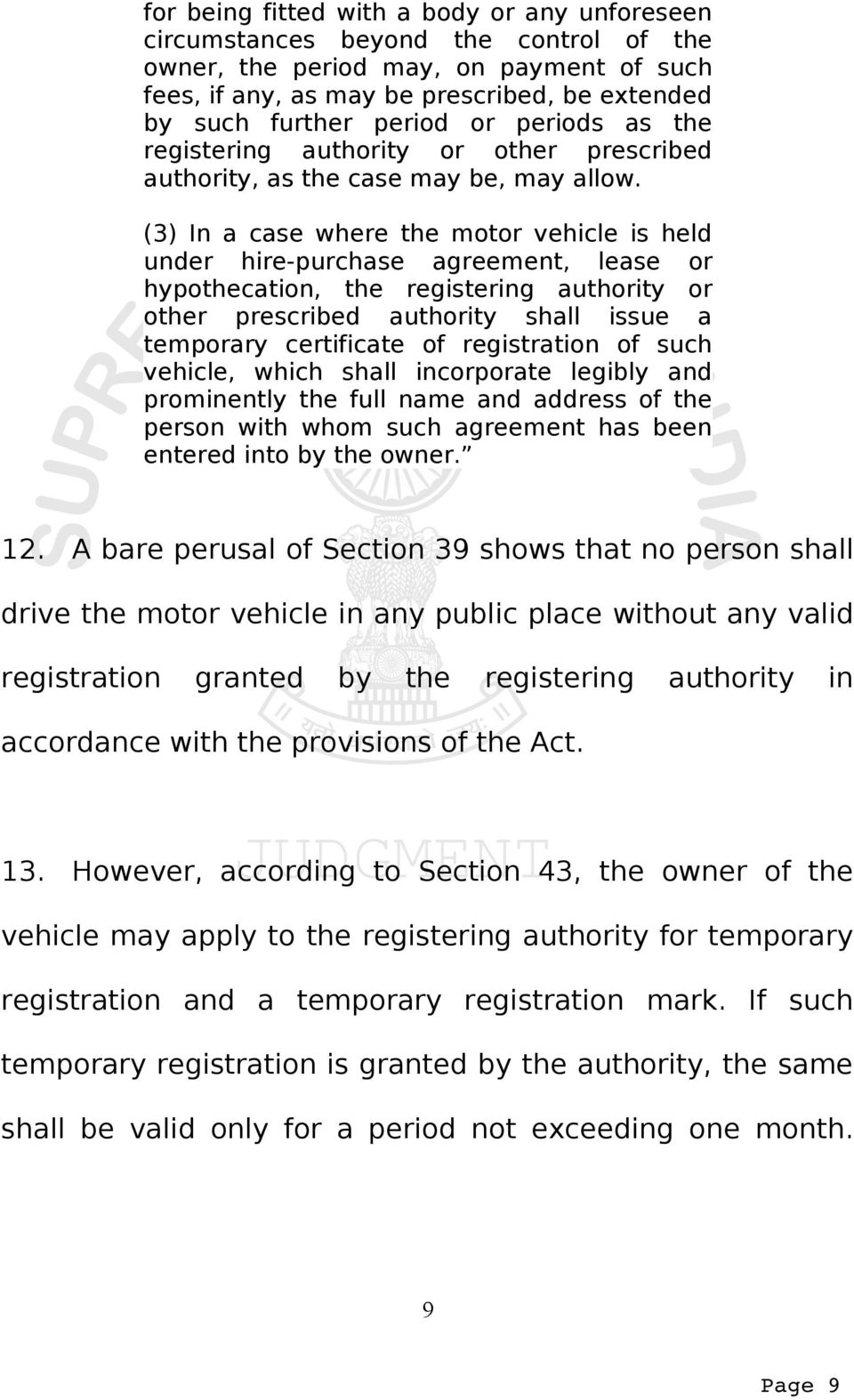 (3) In a case where the motor vehicle is held under hire-purchase agreement, lease or hypothecation, the registering authority or other prescribed authority shall issue a temporary certificate of