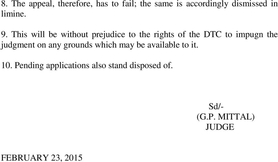 This will be without prejudice to the rights of the DTC to impugn the