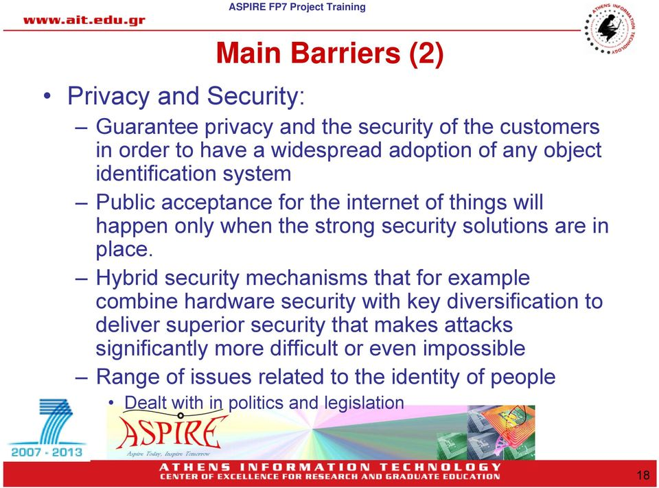Hybrid security mechanisms that for example combine hardware security with key diversification to deliver superior security that makes