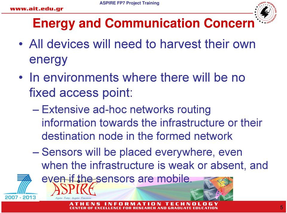 information towards the infrastructure or their destination node in the formed network Sensors