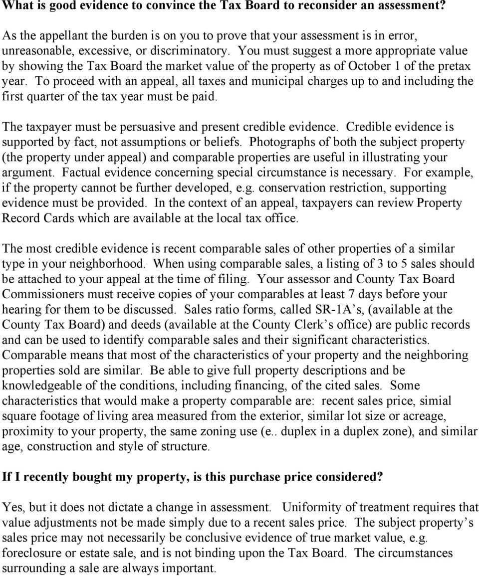 You must suggest a more appropriate value by showing the Tax Board the market value of the property as of October 1 of the pretax year.