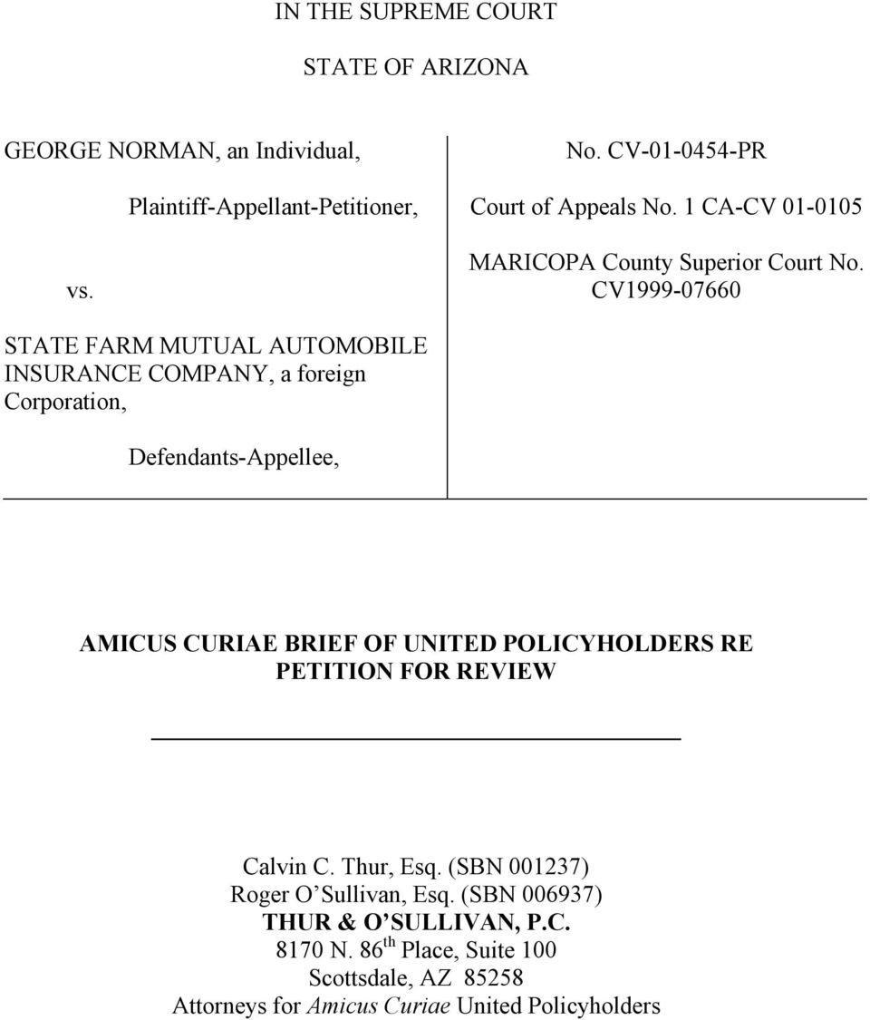 CV1999-07660 STATE FARM MUTUAL AUTOMOBILE INSURANCE COMPANY, a foreign Corporation, Defendants-Appellee, AMICUS CURIAE BRIEF OF UNITED