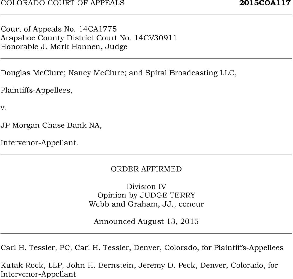 JP Morgan Chase Bank NA, Intervenor-Appellant. ORDER AFFIRMED Division IV Opinion by JUDGE TERRY Webb and Graham, JJ.