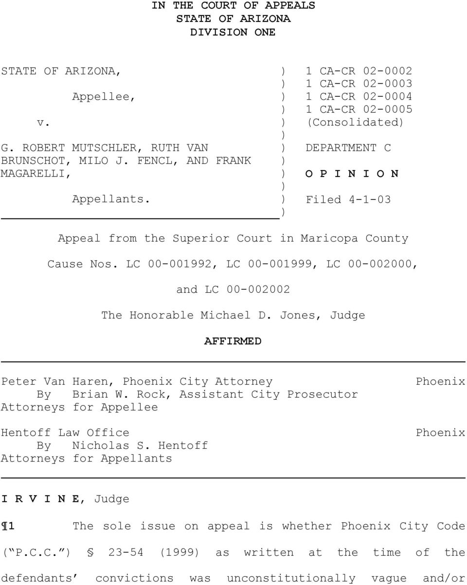 LC 00-001992, LC 00-001999, LC 00-002000, and LC 00-002002 The Honorable Michael D. Jones, Judge AFFIRMED Peter Van Haren, Phoenix City Attorney By Brian W.