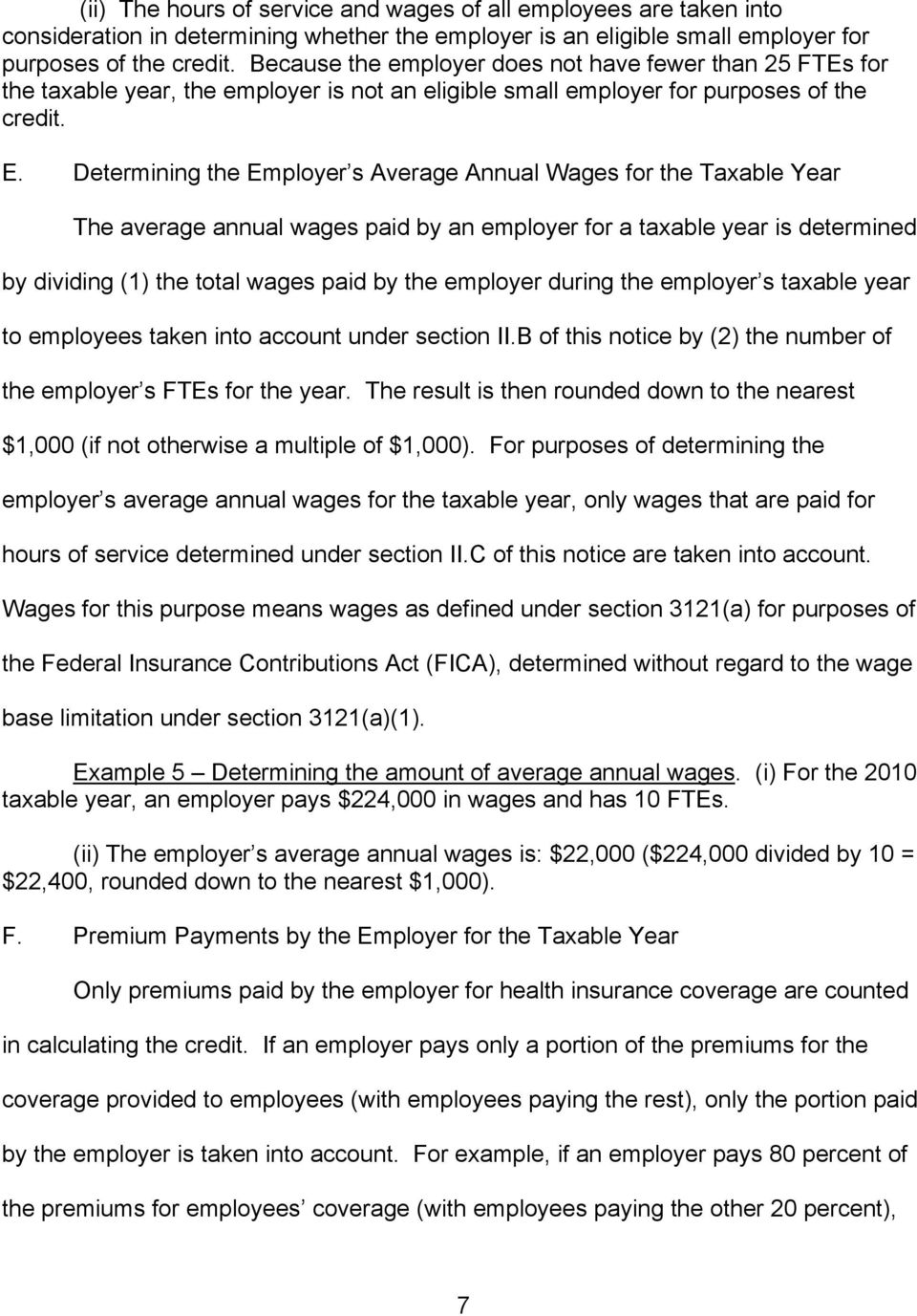 Determining the Employer s Average Annual Wages for the Taxable Year The average annual wages paid by an employer for a taxable year is determined by dividing (1) the total wages paid by the employer