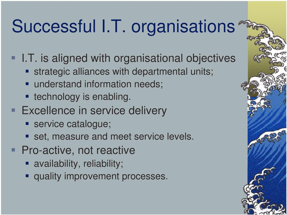 is aligned with organisational objectives strategic alliances with departmental units;
