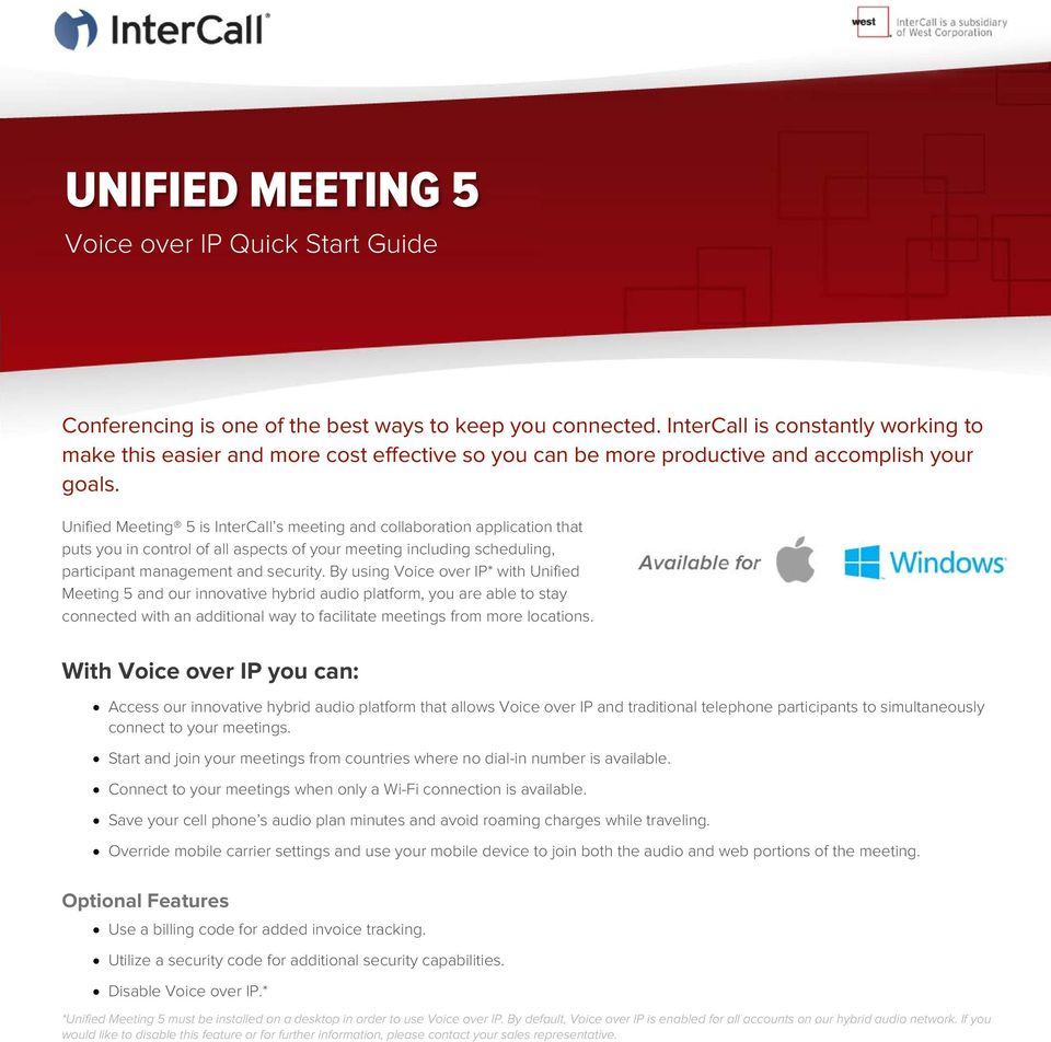 Unified Meeting 5 is InterCall s meeting and collaboration application that puts you in control of all aspects of your meeting including scheduling, participant management and security.