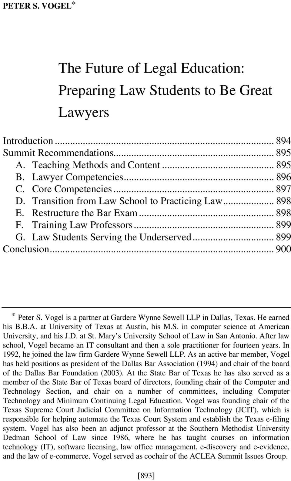 Law Students Serving the Underserved... 899 Conclusion... 900 * Peter S. Vogel is a partner at Gardere Wynne Sewell LLP in Dallas, Texas. He earned his B.B.A. at University of Texas at Austin, his M.