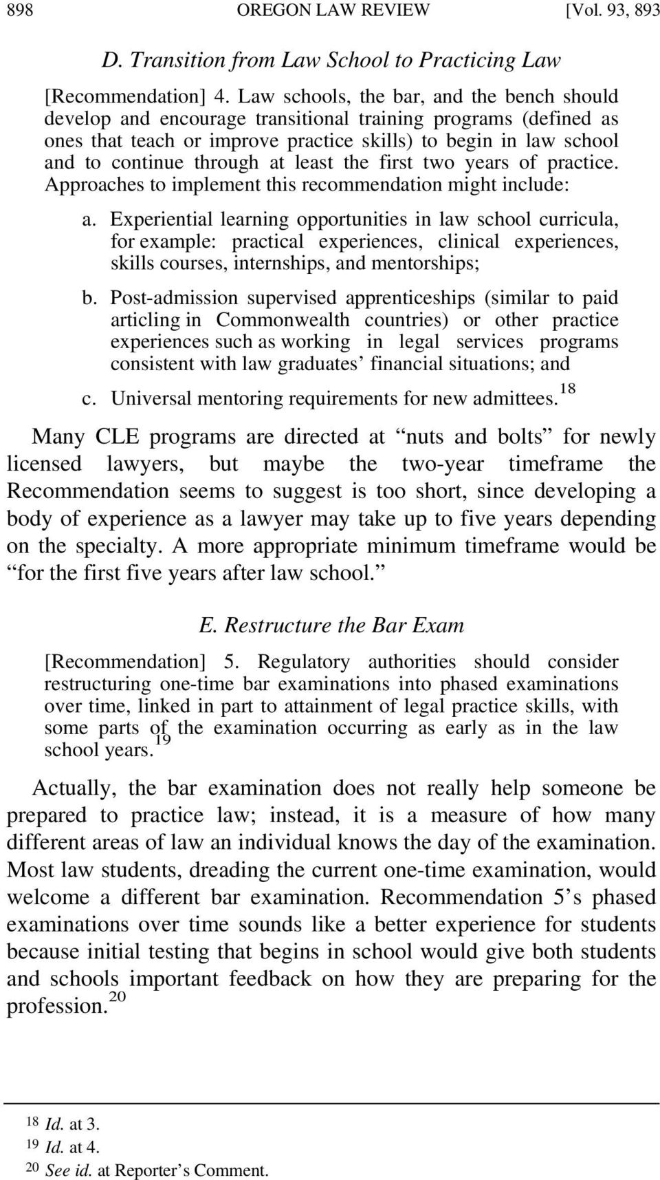 at least the first two years of practice. Approaches to implement this recommendation might include: a.