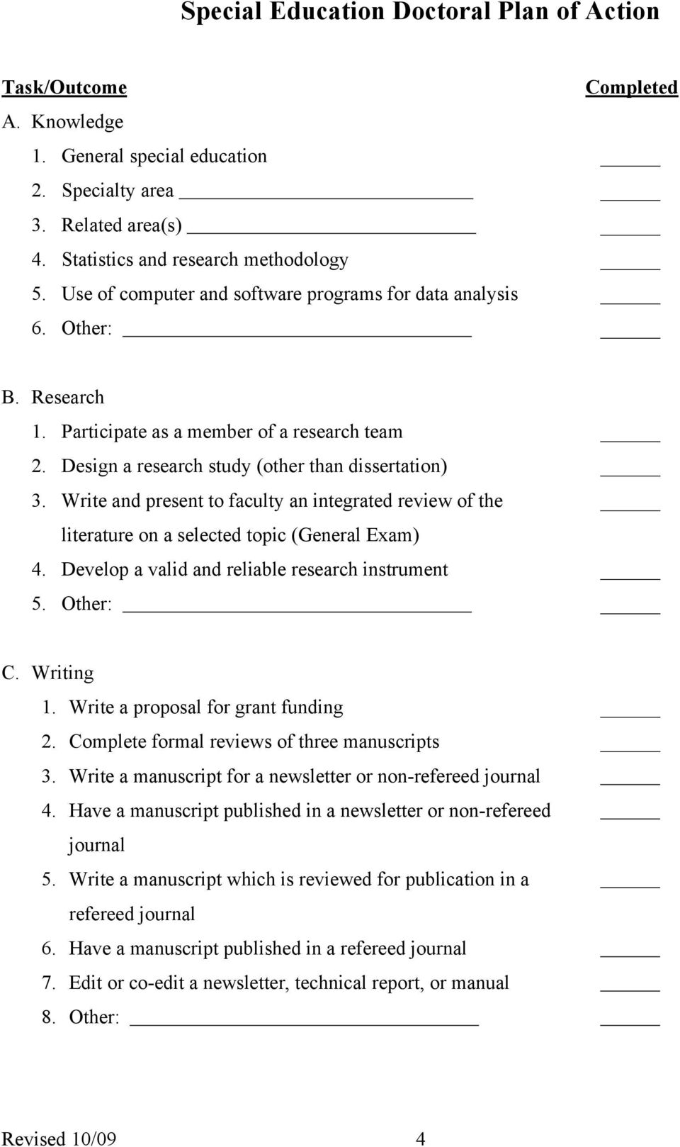 Write and present to faculty an integrated review of the literature on a selected topic (General Exam) 4. Develop a valid and reliable research instrument 5. Other: C. Writing 1.