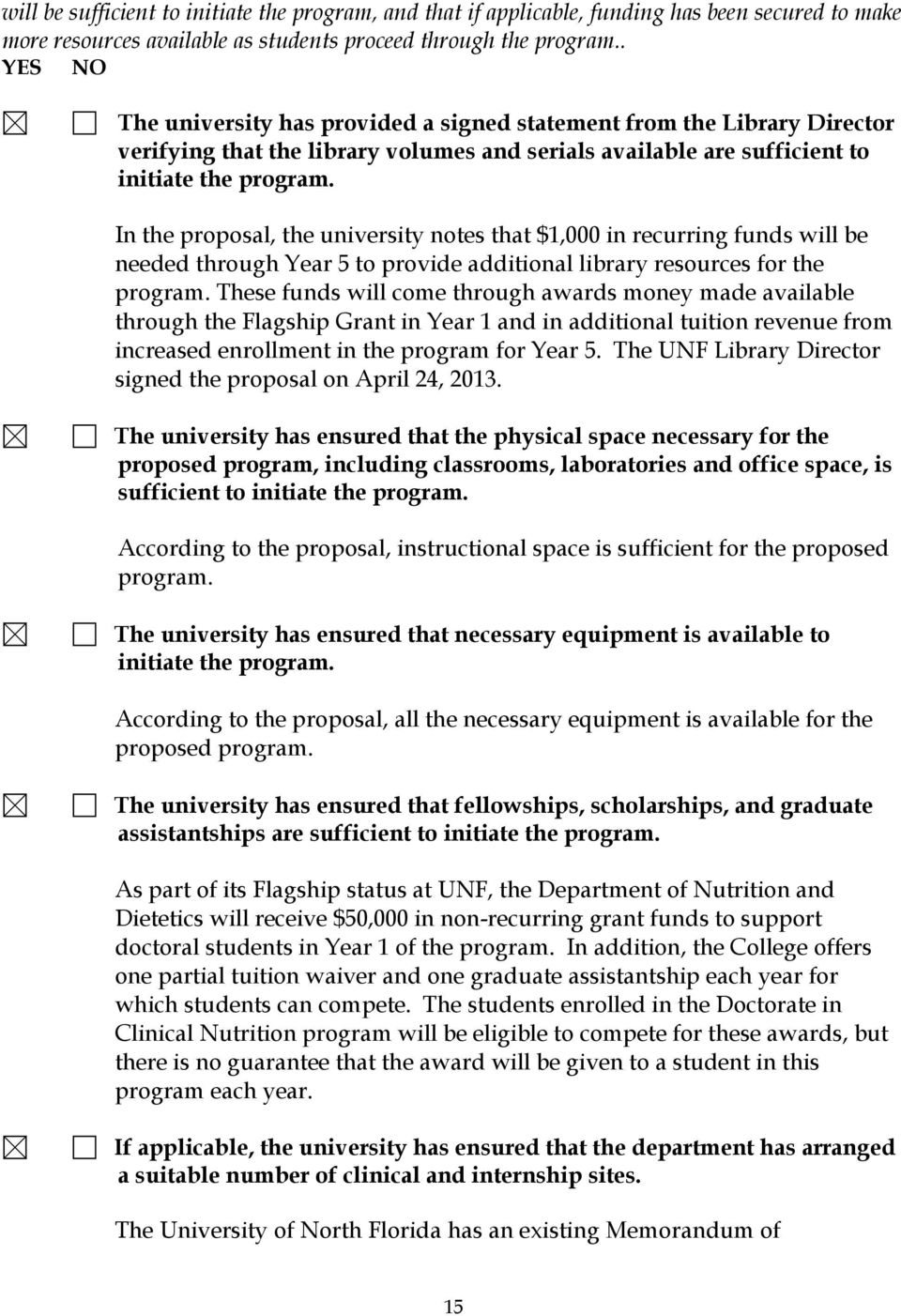 In the proposal, the university notes that $1,000 in recurring funds will be needed through Year 5 to provide additional library resources for the program.