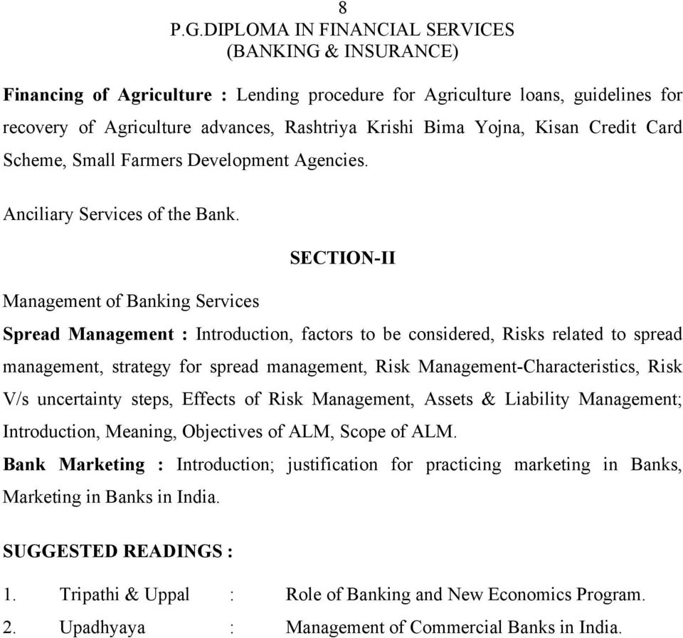 SECTION-II Management of Banking Services Spread Management : Introduction, factors to be considered, Risks related to spread management, strategy for spread management, Risk