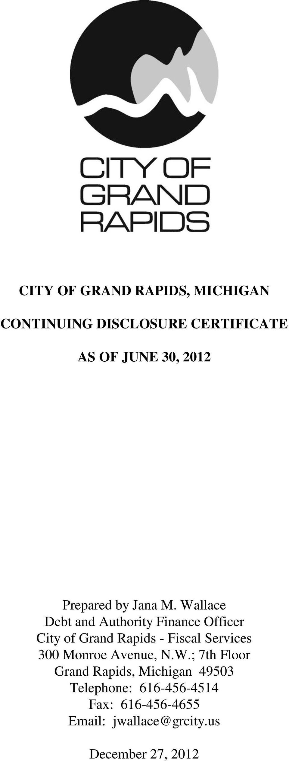 Wallace Debt and Authority Finance Officer City of Grand Rapids - Fiscal Services