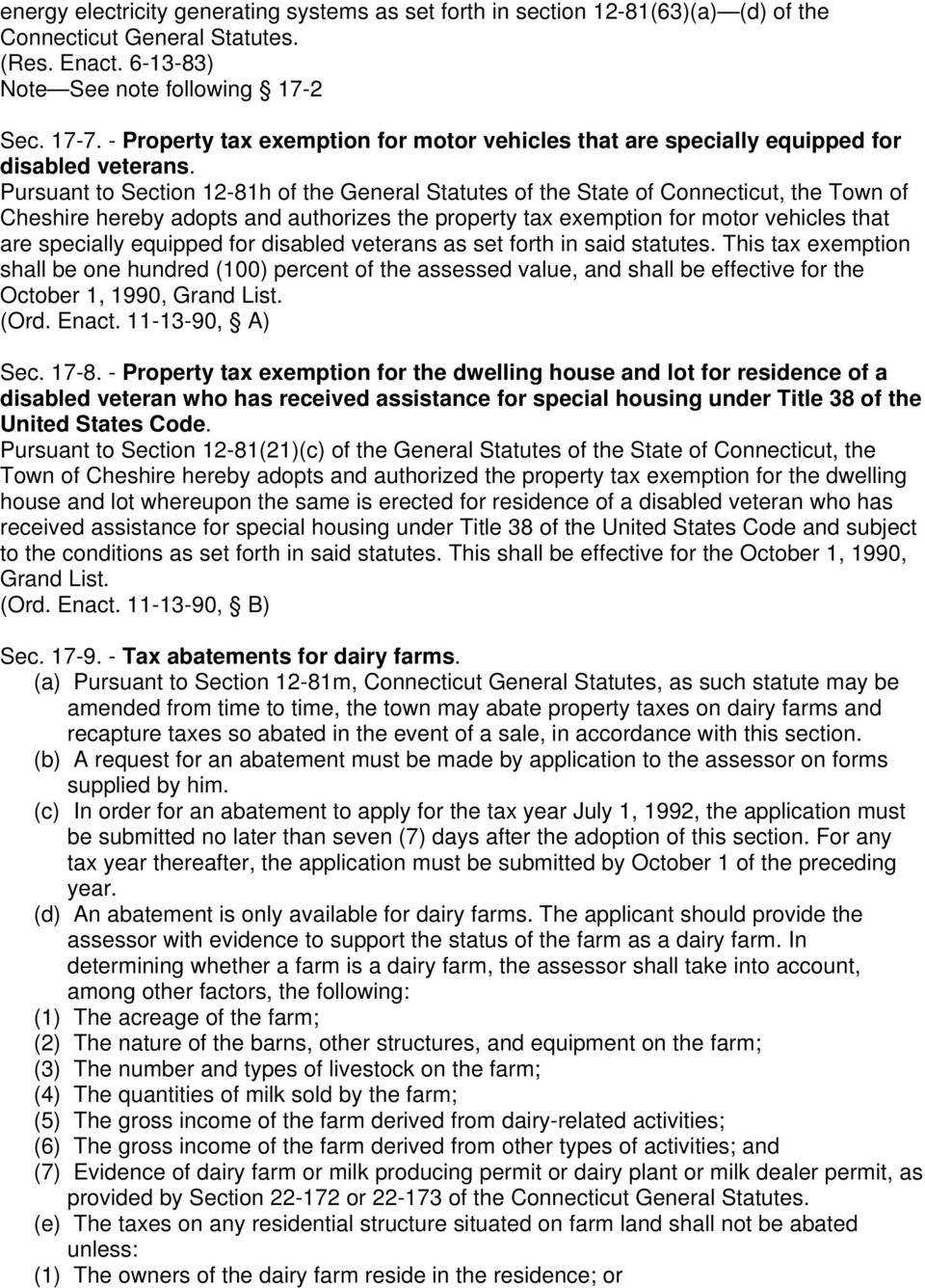 Pursuant to Section 12-81h of the General Statutes of the State of Connecticut, the Town of Cheshire hereby adopts and authorizes the property tax exemption for motor vehicles that are specially
