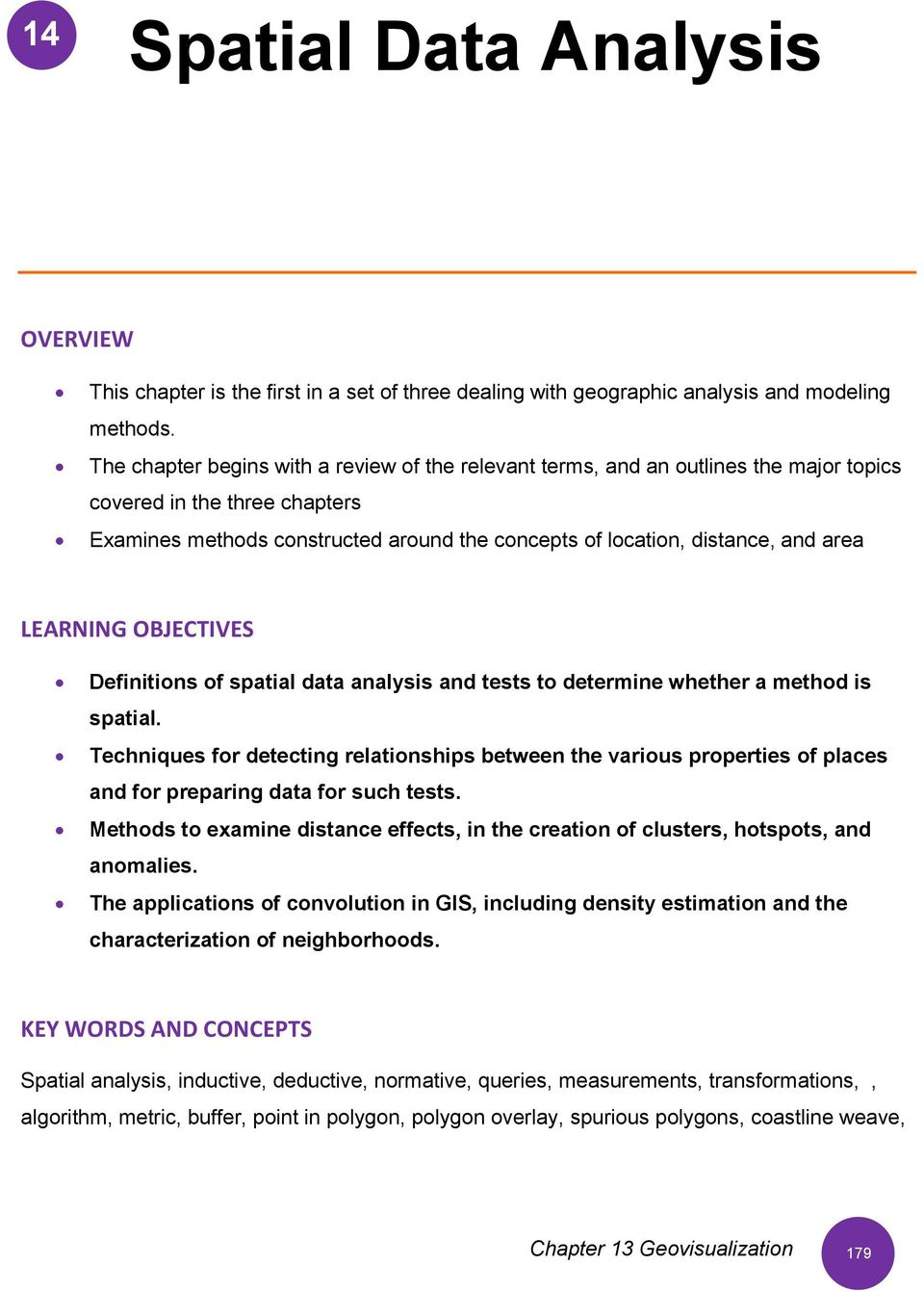 LEARNING OBJECTIVES Definitions of spatial data analysis and tests to determine whether a method is spatial.