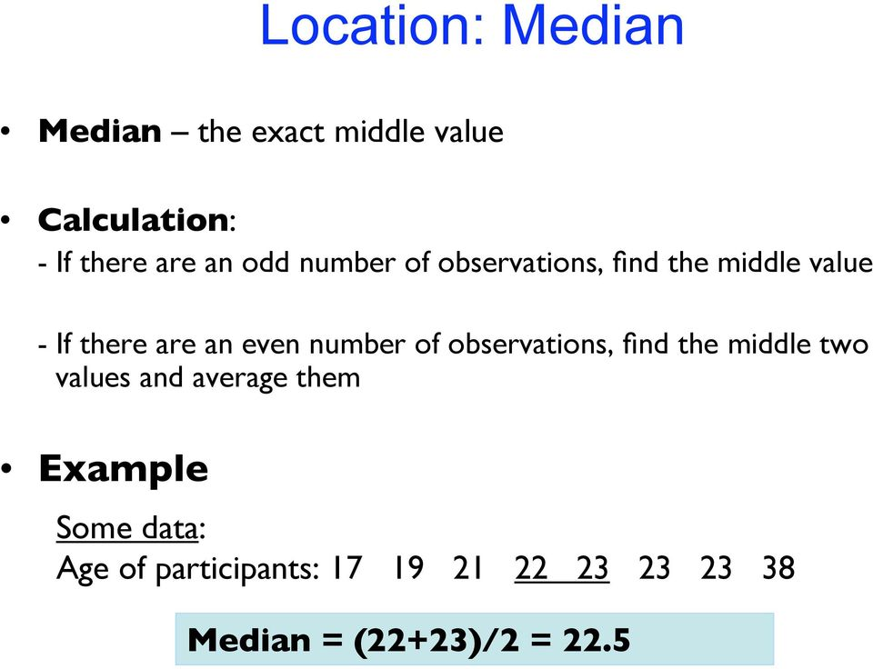 number of observations, find the middle two values and average them Example