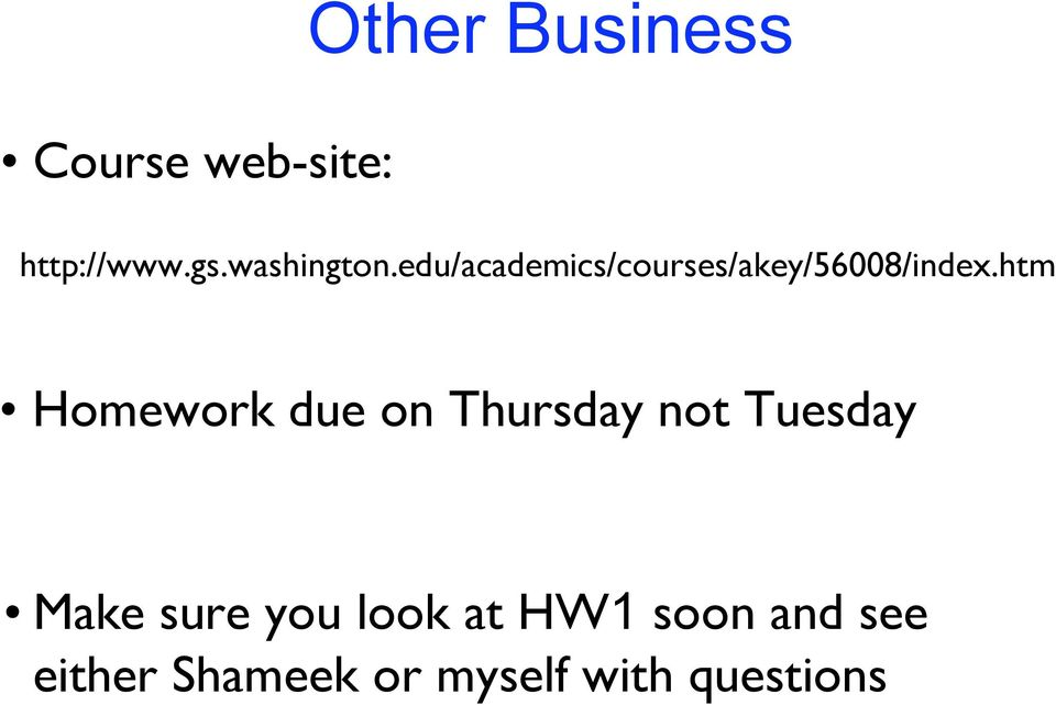 htm Homework due on Thursday not Tuesday Make sure