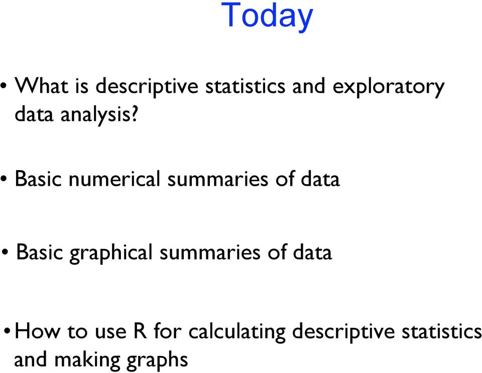 Basic numerical summaries of data Basic graphical