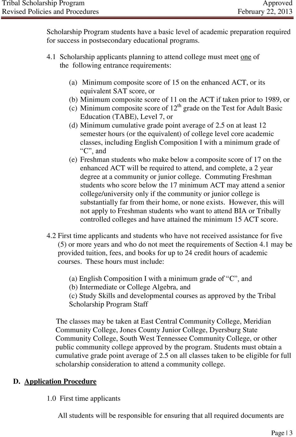 Minimum composite score of 11 on the ACT if taken prior to 1989, or (c) Minimum composite score of 12 th grade on the Test for Adult Basic Education (TABE), Level 7, or (d) Minimum cumulative grade