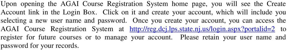Once you create your account, you can access the AGAI Course Registration System at http://reg.dcj.lps.state.nj.
