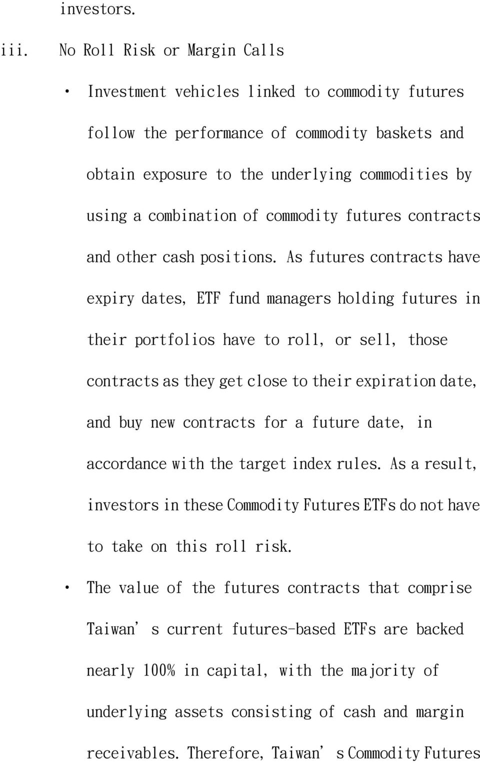 commodity futures contracts and other cash positions.