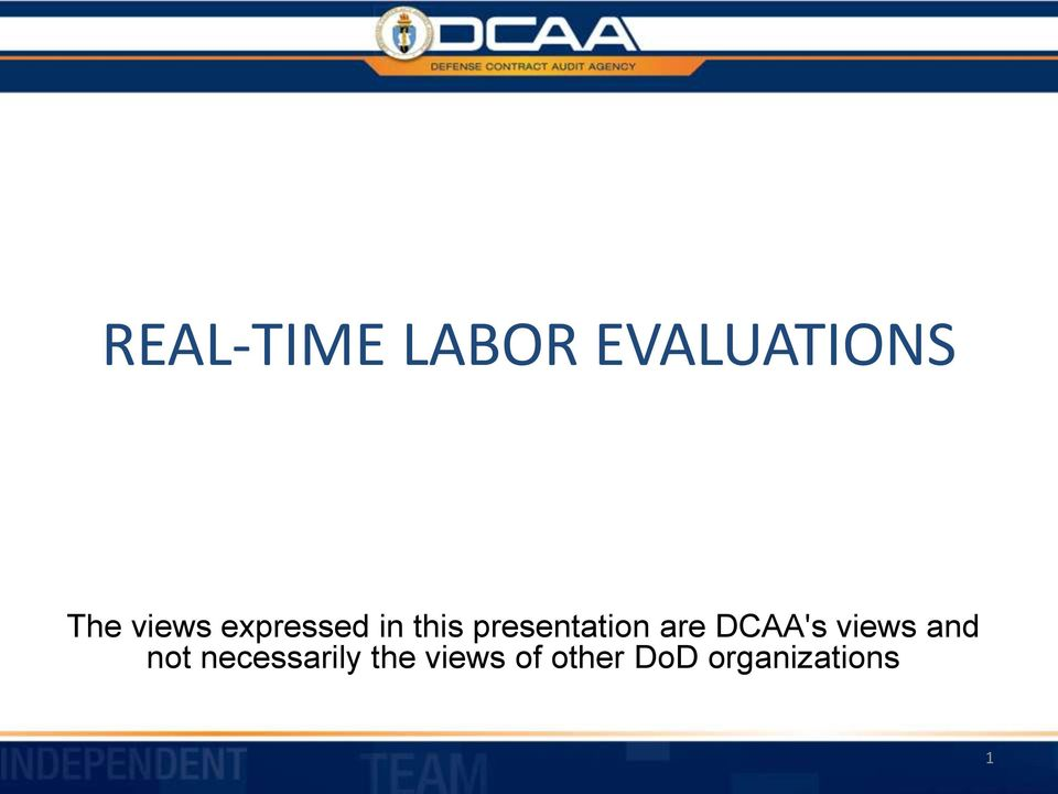 presentation are DCAA's views and