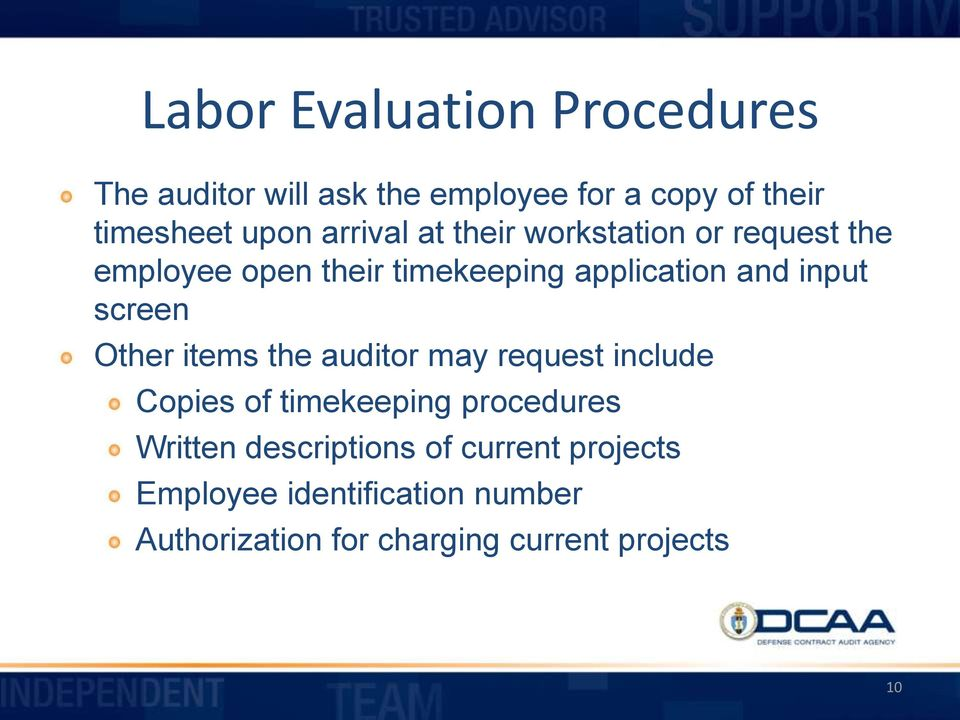 screen Other items the auditor may request include Copies of timekeeping procedures Written