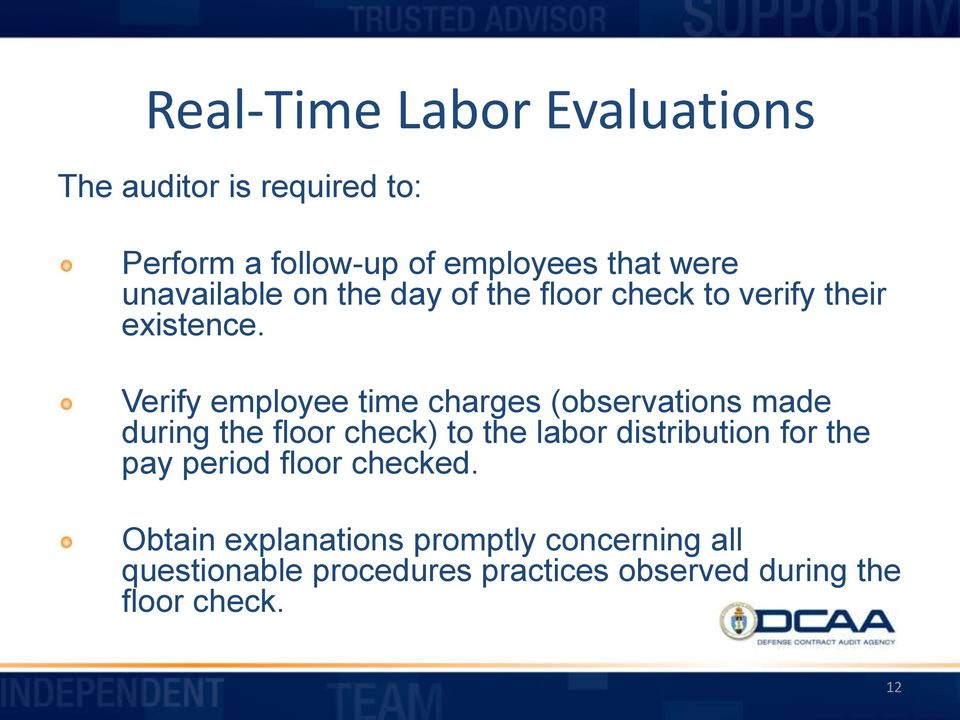 Verify employee time charges (observations made during the floor check) to the labor distribution for