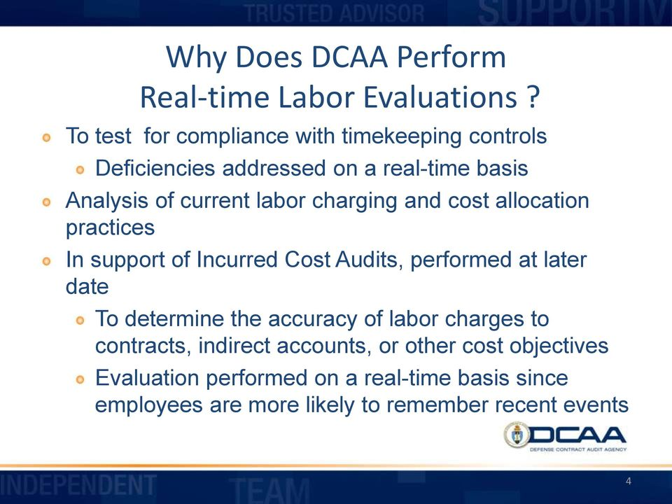 labor charging and cost allocation practices In support of Incurred Cost Audits, performed at later date To determine