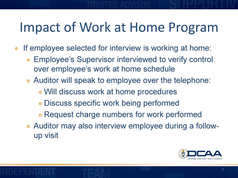 employee over the telephone: Will discuss work at home procedures Discuss specific work being