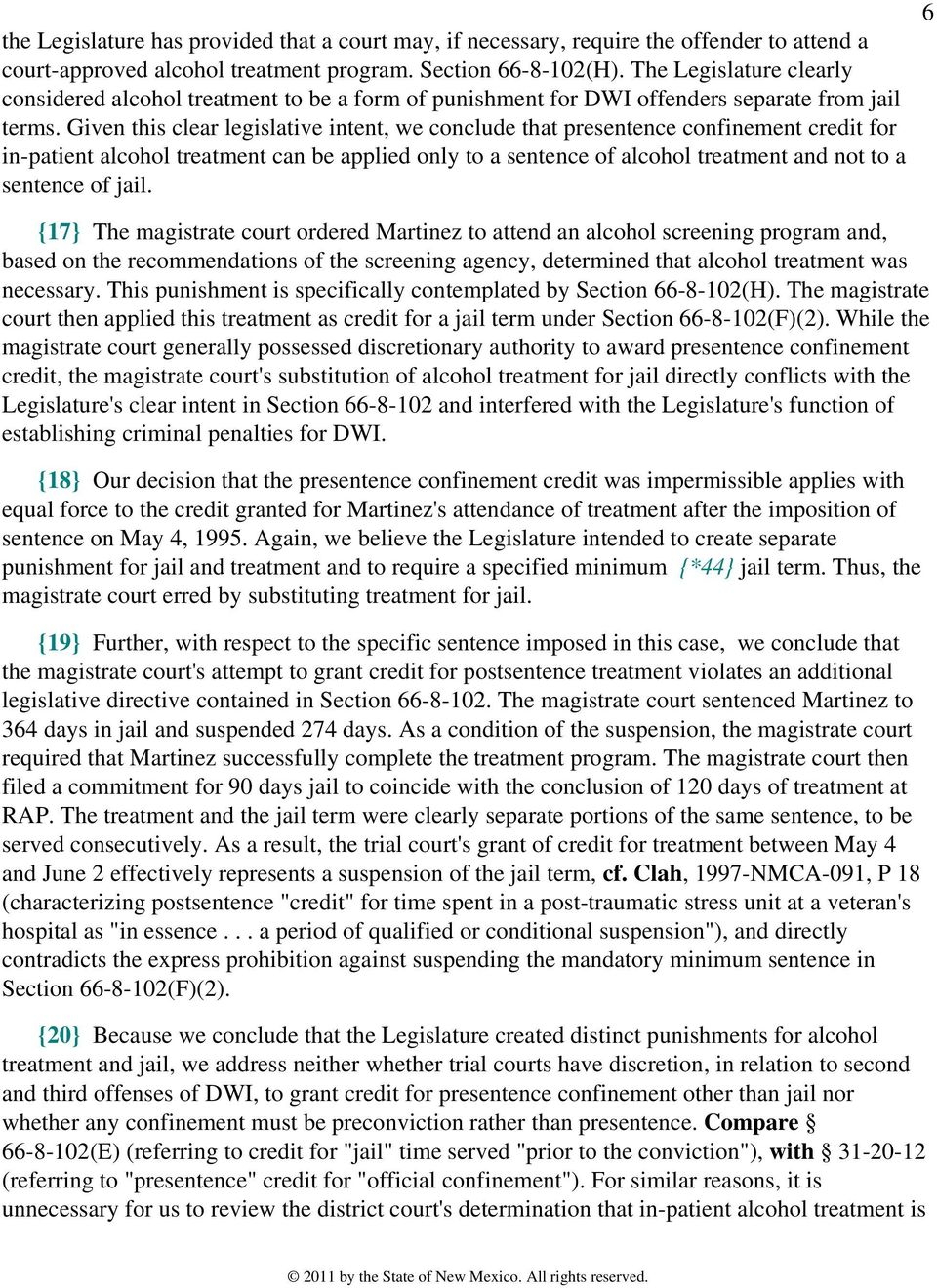 Given this clear legislative intent, we conclude that presentence confinement credit for in-patient alcohol treatment can be applied only to a sentence of alcohol treatment and not to a sentence of