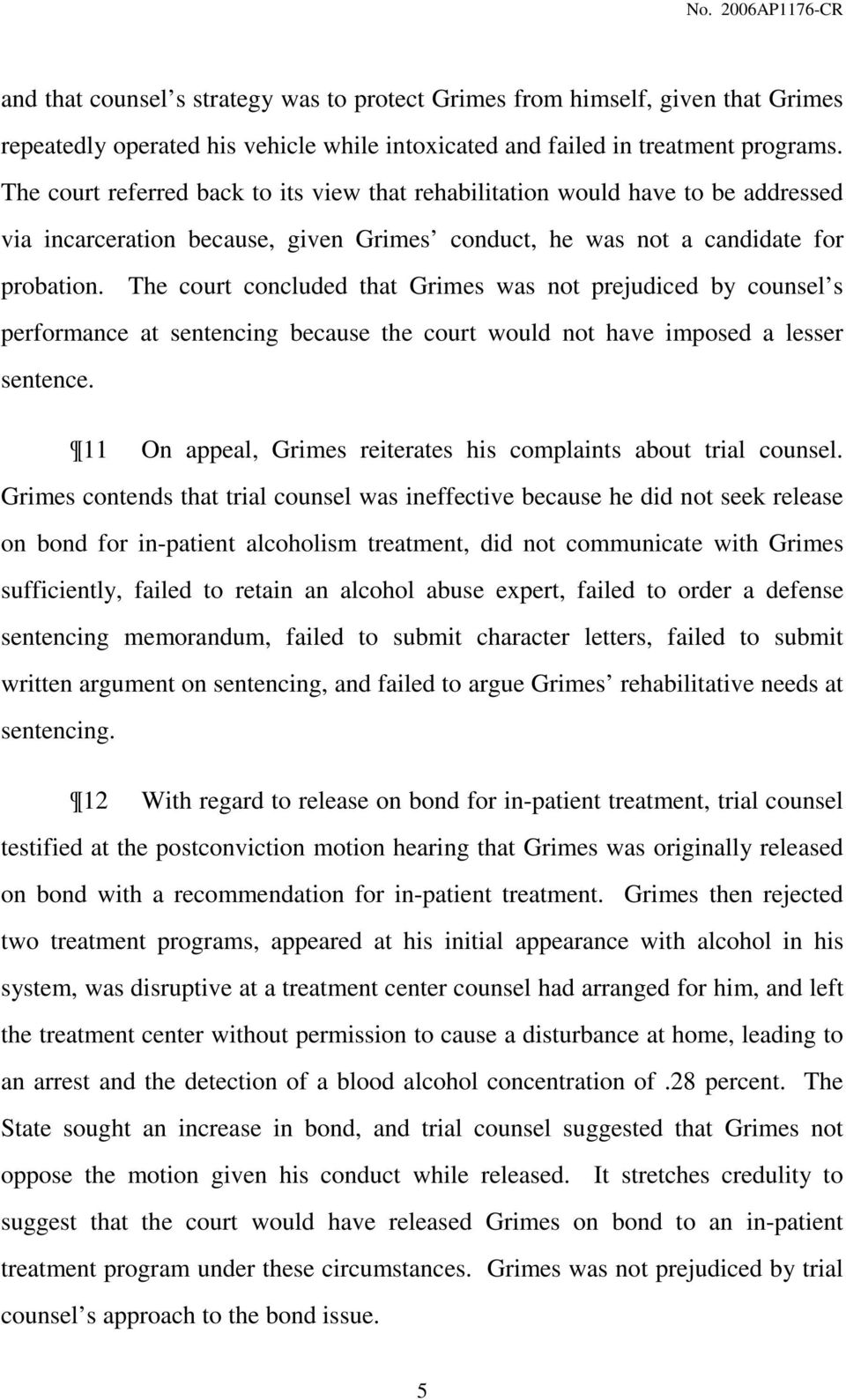 The court concluded that Grimes was not prejudiced by counsel s performance at sentencing because the court would not have imposed a lesser sentence.