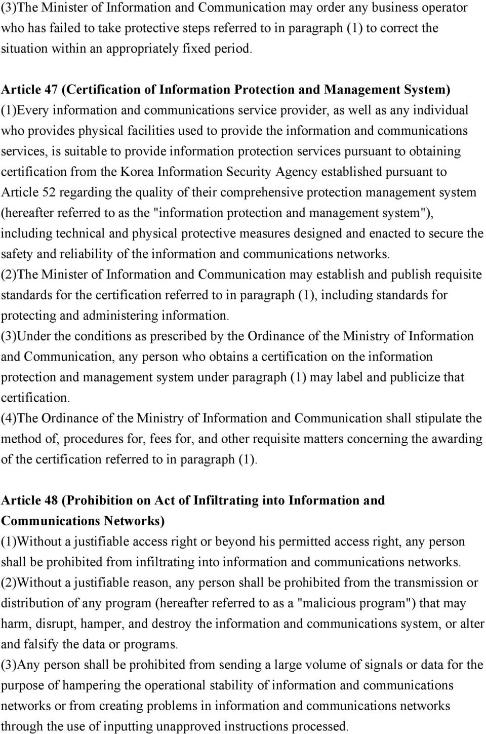 Article 47 (Certification of Information Protection and Management System) (1)Every information and communications service provider, as well as any individual who provides physical facilities used to