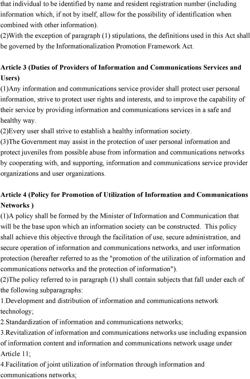 Article 3 (Duties of Providers of Information and Communications Services and Users) (1)Any information and communications service provider shall protect user personal information, strive to protect
