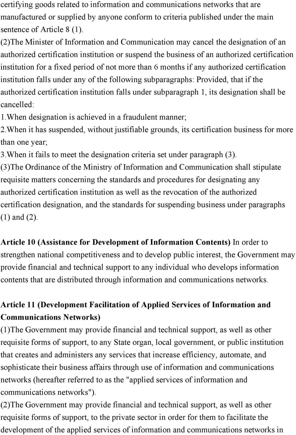 period of not more than 6 months if any authorized certification institution falls under any of the following subparagraphs: Provided, that if the authorized certification institution falls under