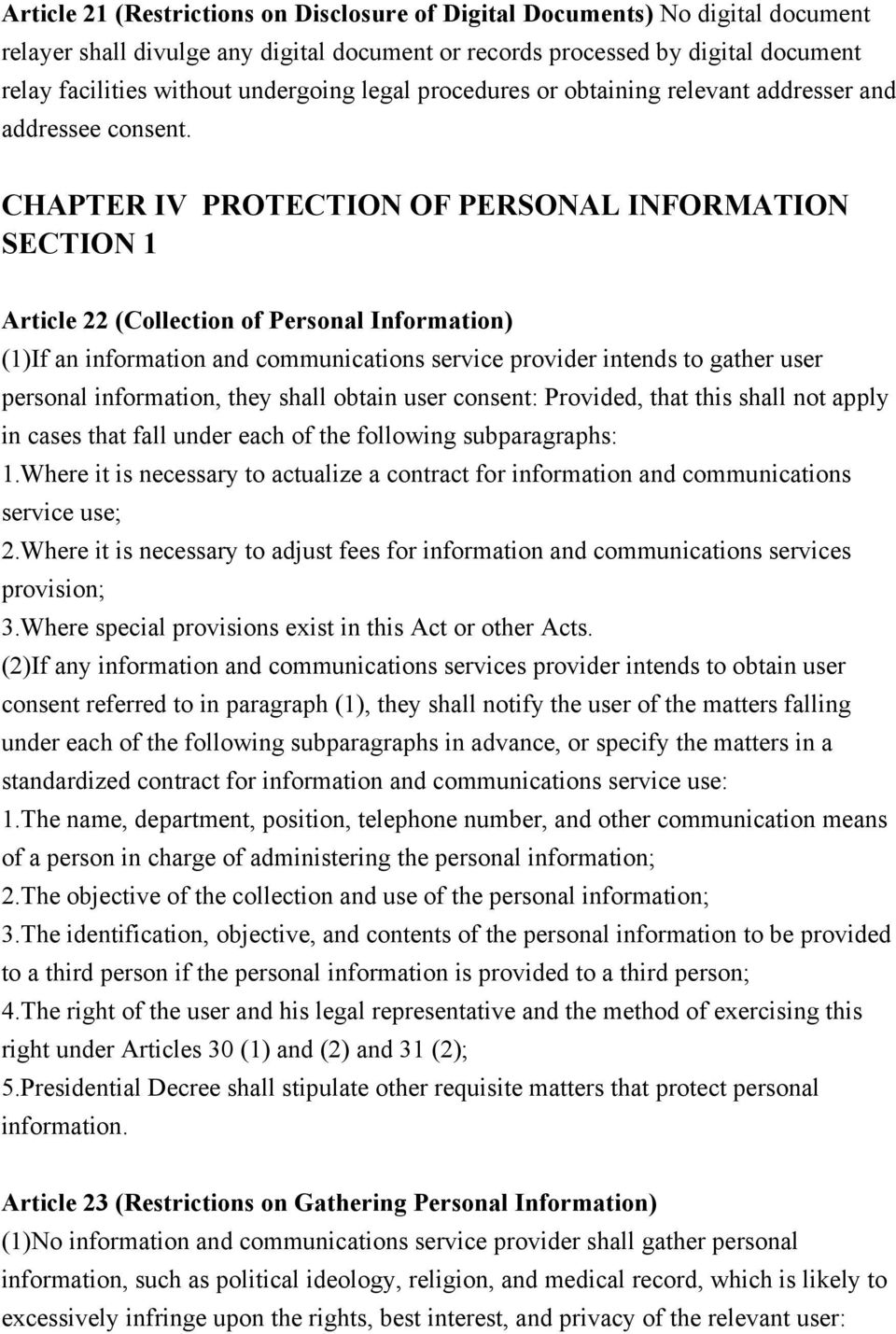 CHAPTER IV PROTECTION OF PERSONAL INFORMATION SECTION 1 Article 22 (Collection of Personal Information) (1)If an information and communications service provider intends to gather user personal