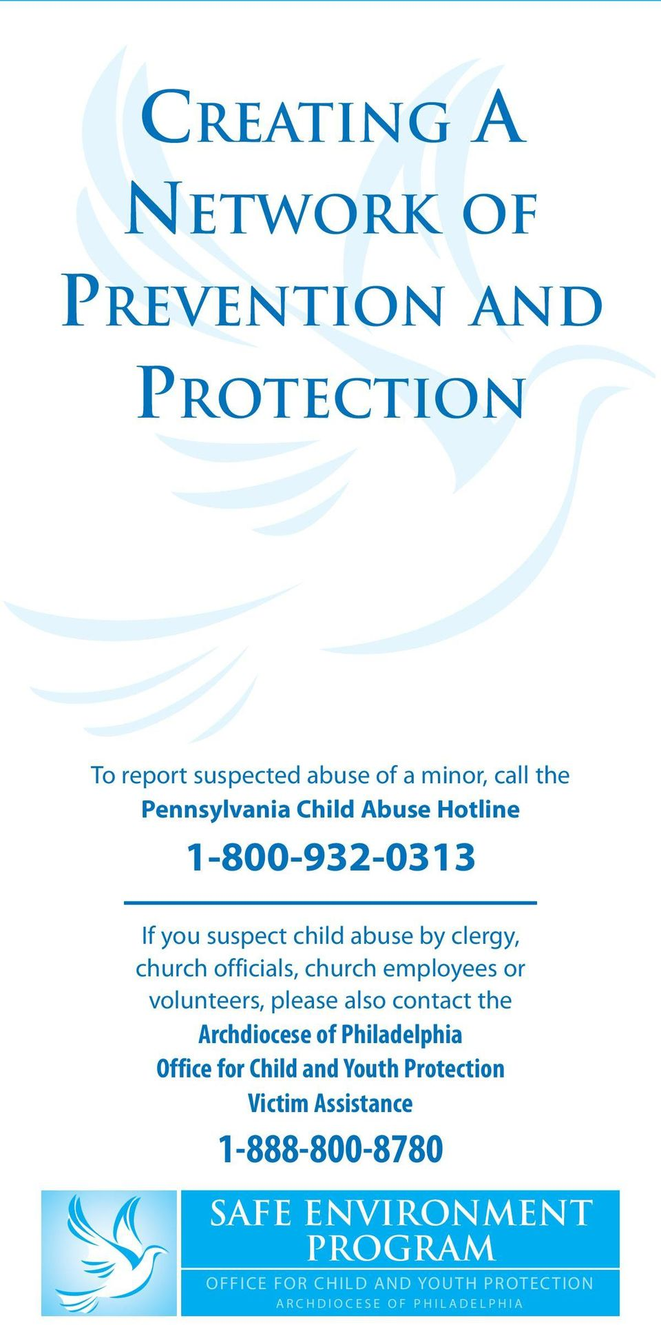 volunteers, please also contact the Archdiocese of Philadelphia Office for Child and Youth Protection Victim