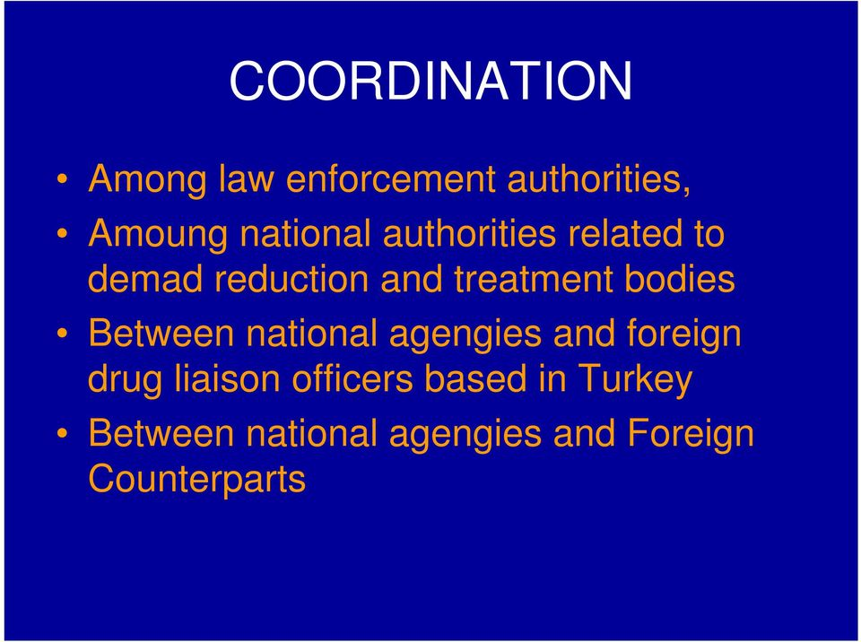 bodies Between national agengies and foreign drug liaison