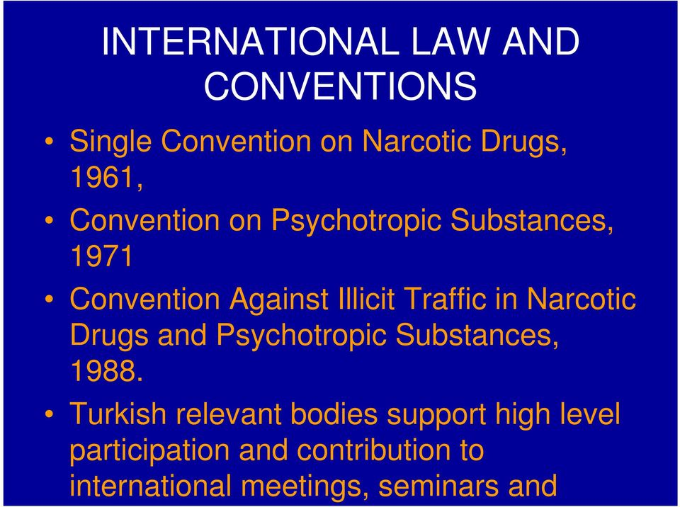 in Narcotic Drugs and Psychotropic Substances, 1988.