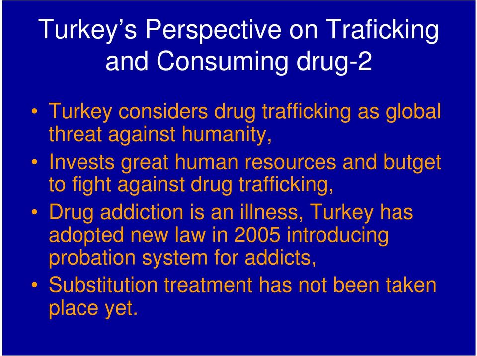 against drug trafficking, Drug addiction is an illness, Turkey has adopted new law in