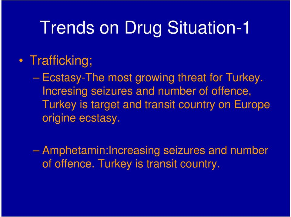 Incresing seizures and number of offence, Turkey is target and