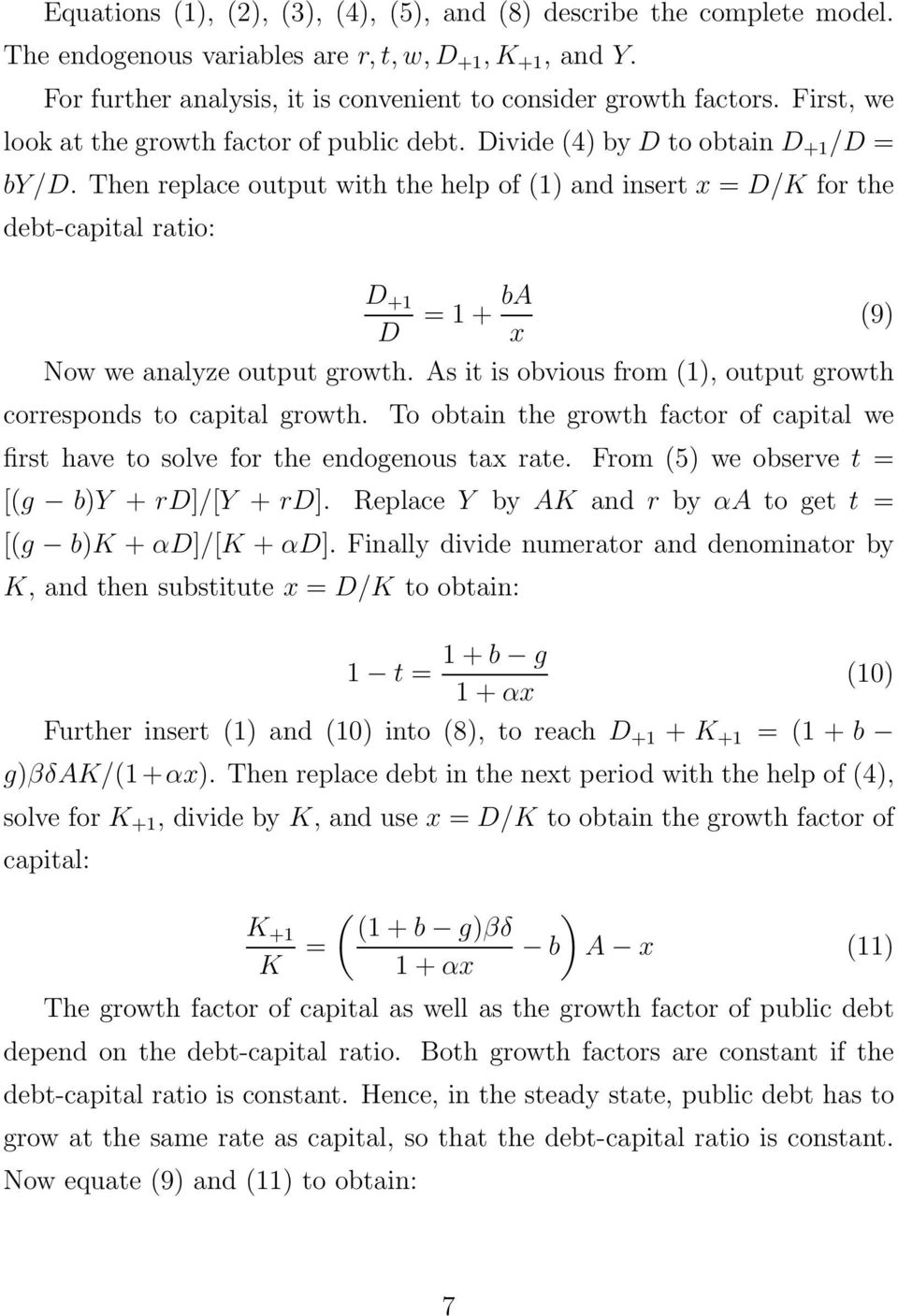 Then replace output with the help of (1) and insert x = D/K for the debt-capital ratio: D +1 D =1+bA (9) x Now we analyze output growth.
