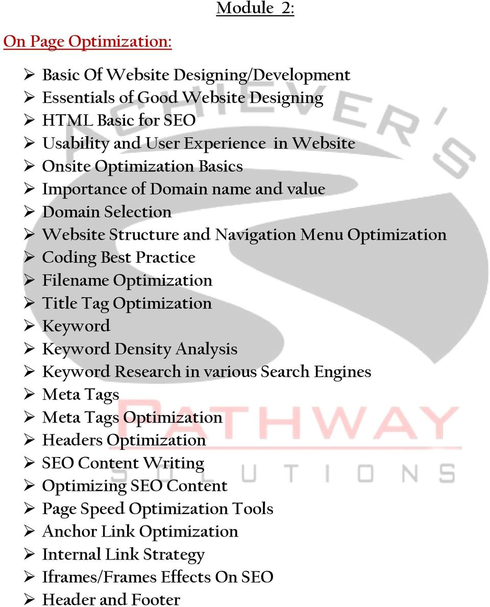 Filename Optimization Title Tag Optimization Keyword Keyword Density Analysis Keyword Research in various Search Engines Meta Tags Meta Tags Optimization Headers
