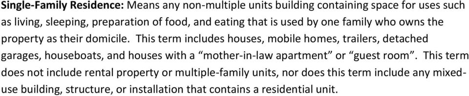 This term includes houses, mobile homes, trailers, detached garages, houseboats, and houses with a mother-in-law apartment or guest