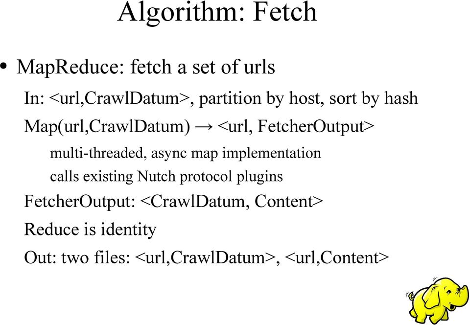 async map implementation calls existing Nutch protocol plugins FetcherOutput: