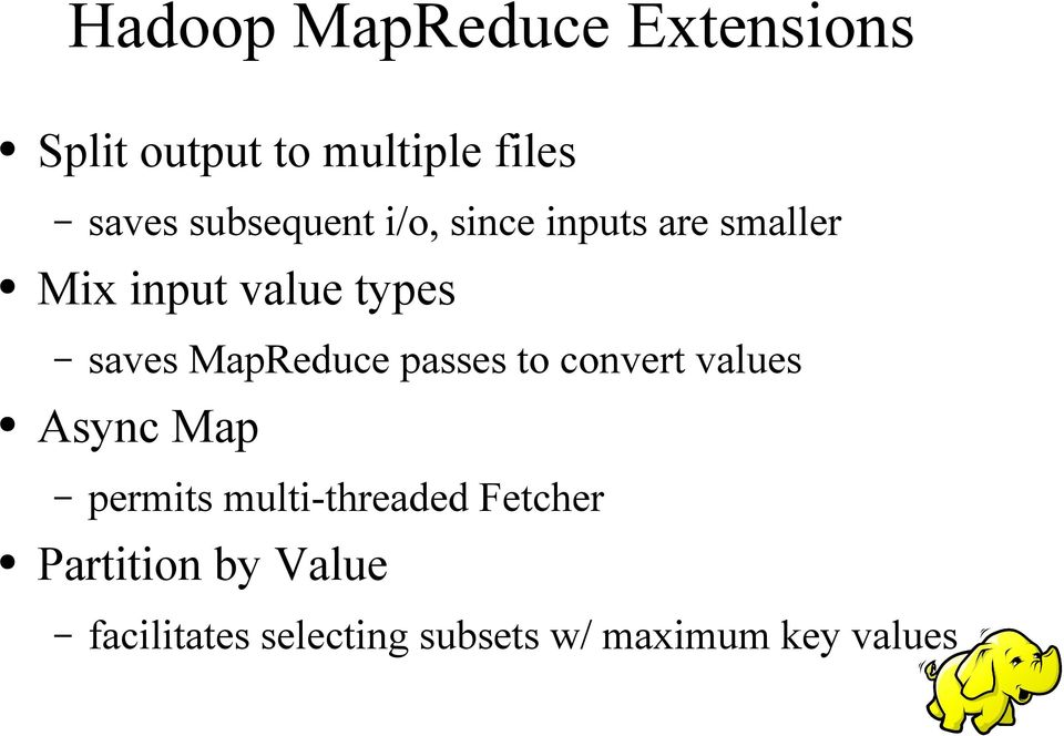 MapReduce passes to convert values Async Map permits multi-threaded